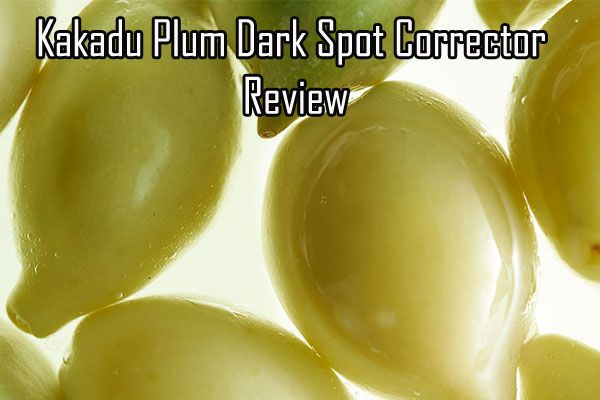 Kakadu Plum Dark Spot Corrector Review