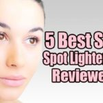 5 Best Skin Spot Lighteners Reviewed